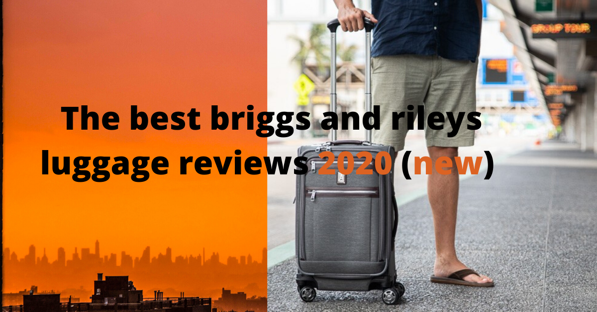 The best briggs and rileys luggage reviews 2020 (new)